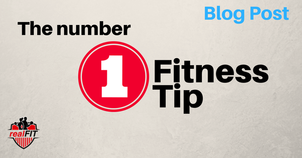 realFIT Personal Training brantford ON - Blog Post Number one fitness tip